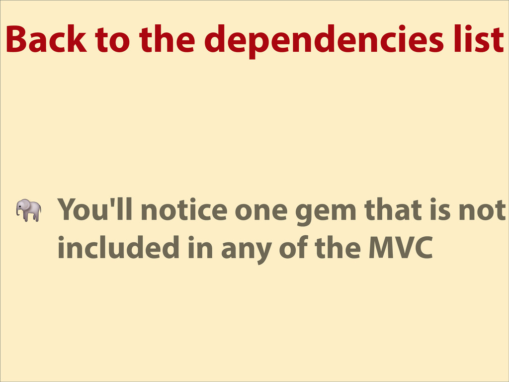 Back to the dependencies list  You'll notice on...