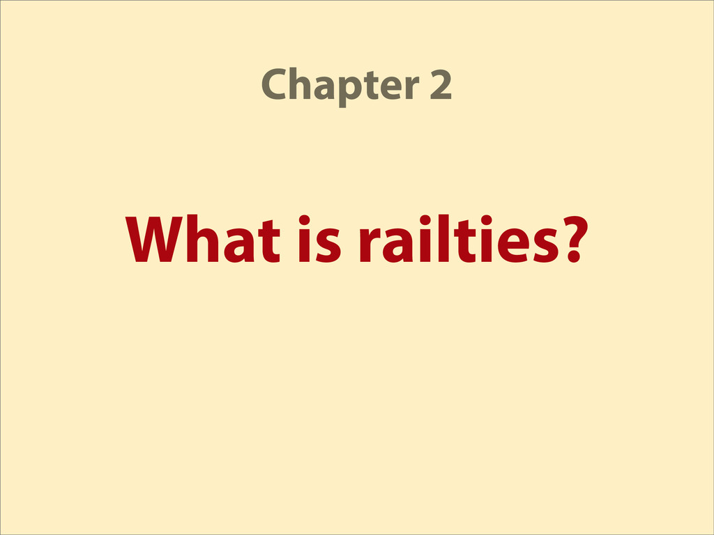 What is railties? Chapter 2
