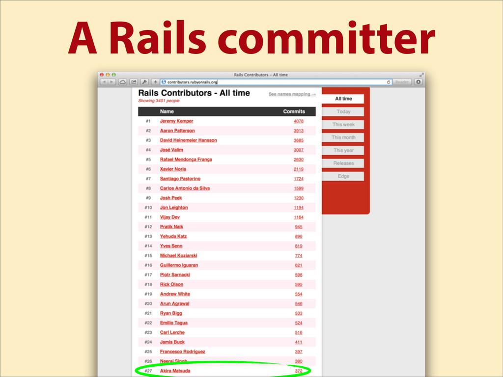 A Rails committer