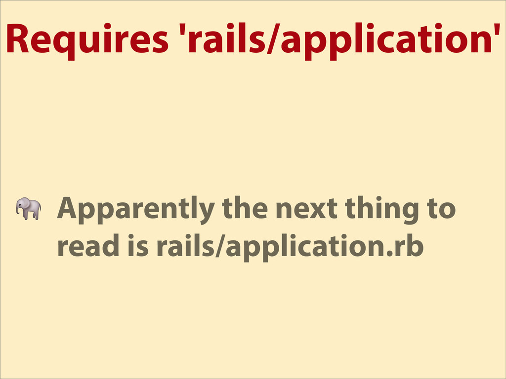 Requires 'rails/application'  Apparently the ne...