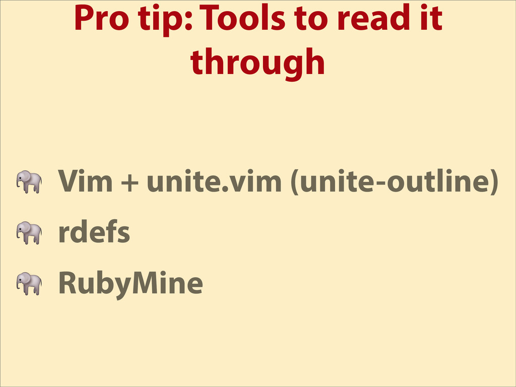 Pro tip: Tools to read it through  Vim + unite....