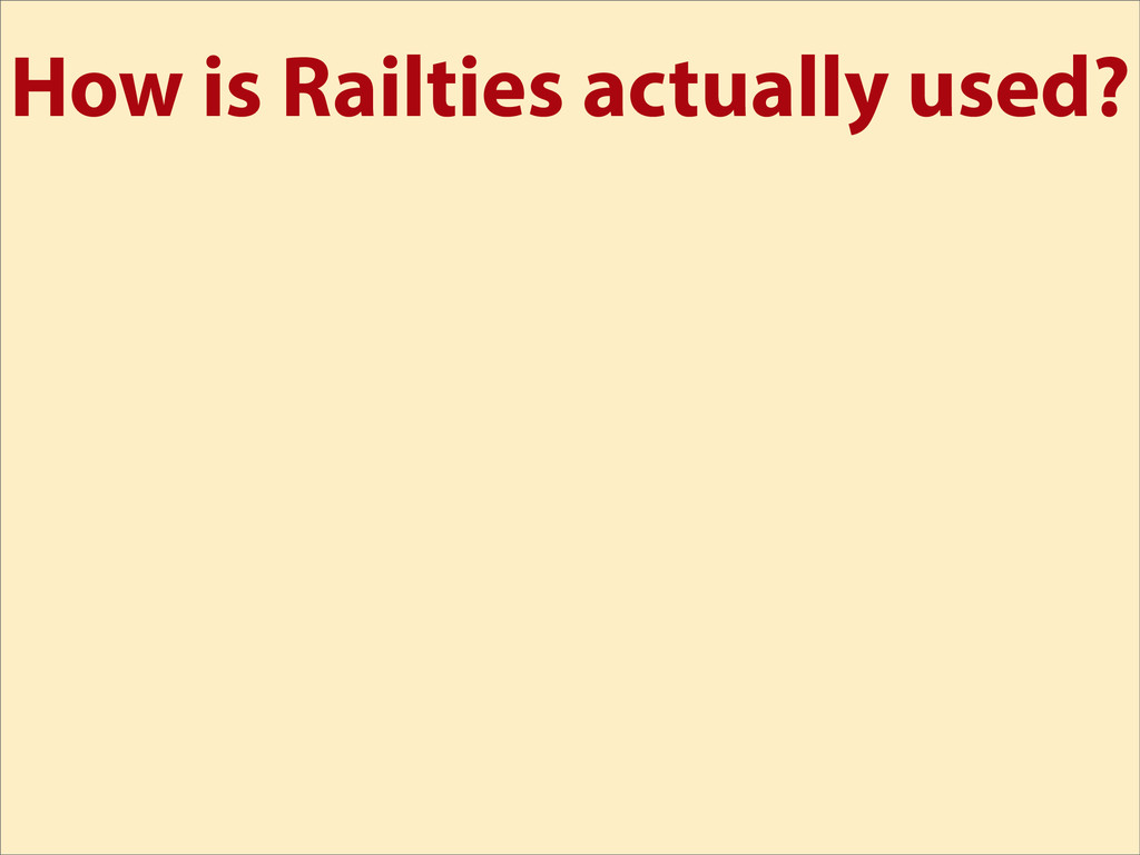 How is Railties actually used?