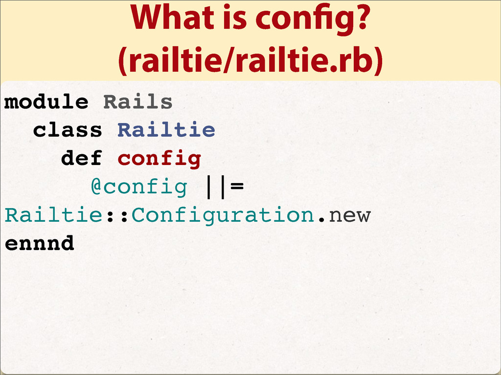 What is con g? (railtie/railtie.rb) module Rail...
