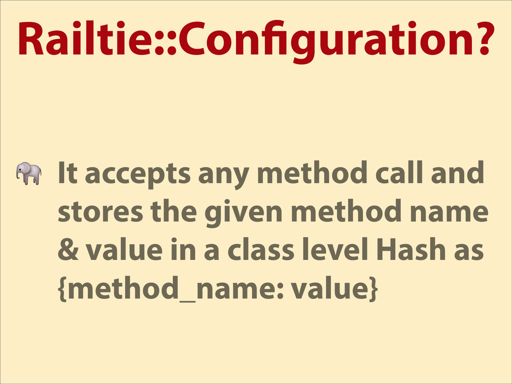 Railtie::Con guration?  It accepts any method c...
