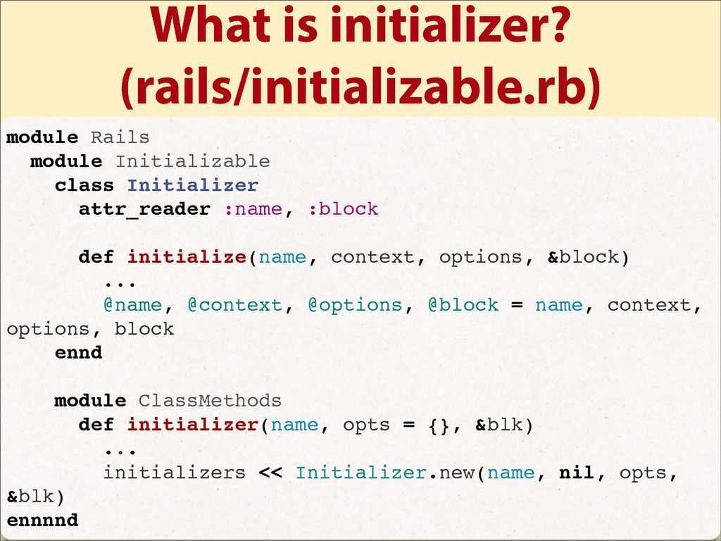 What is initializer? (rails/initializable.rb) m...