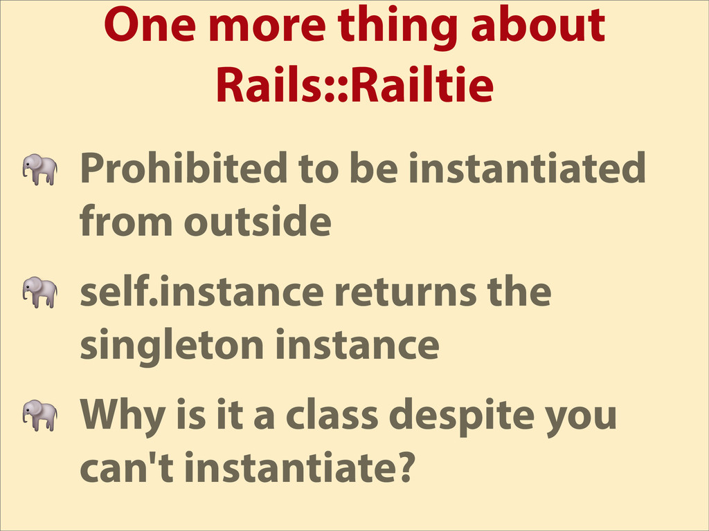 One more thing about Rails::Railtie  Prohibited...