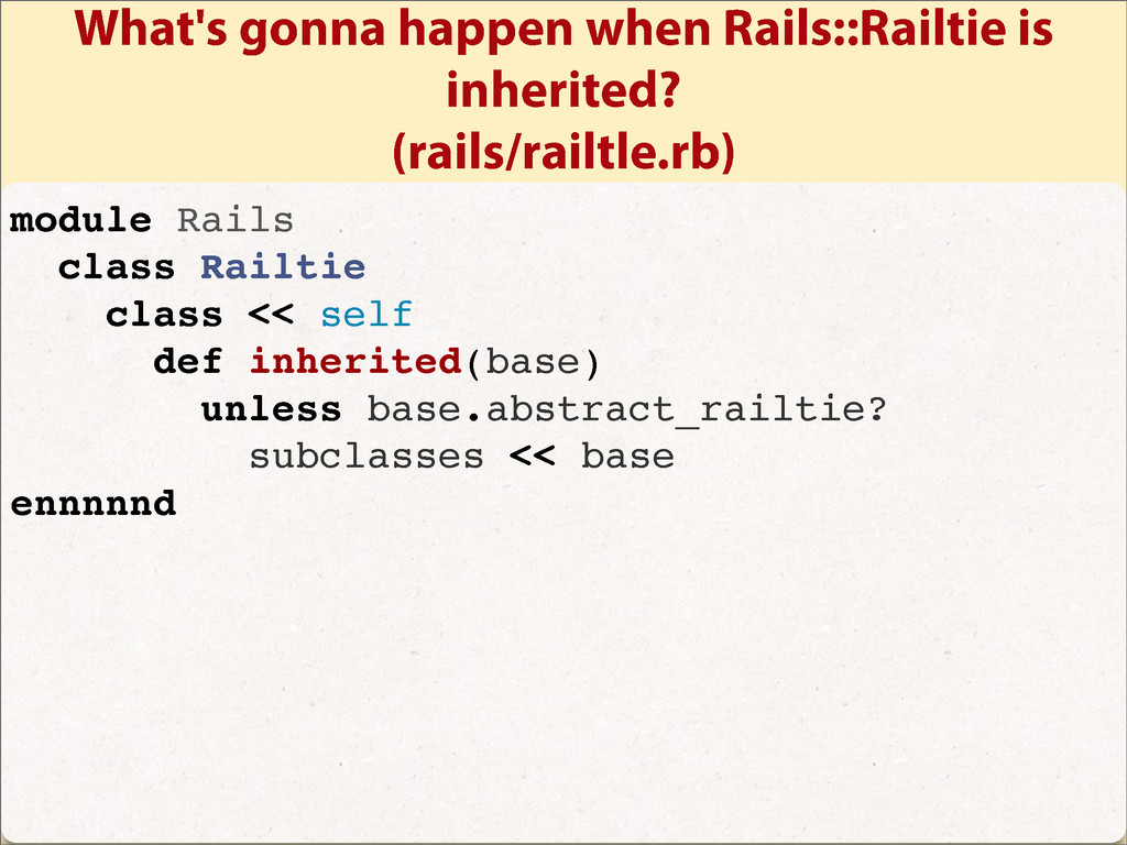 What's gonna happen when Rails::Railtie is inhe...