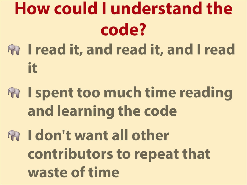 How could I understand the code?  I read it, an...