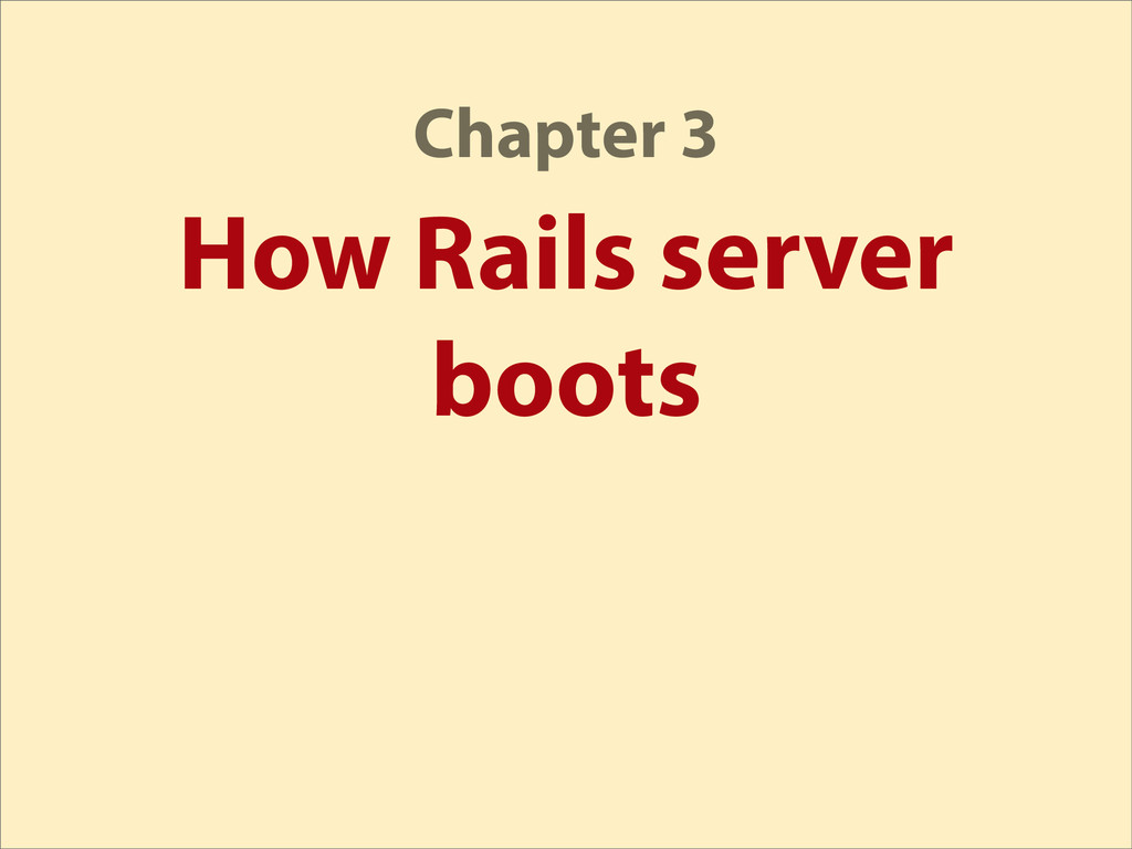 How Rails server boots Chapter 3