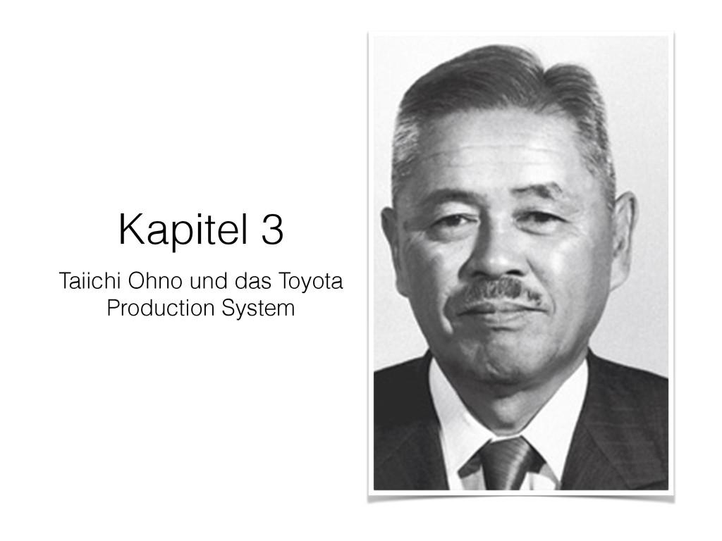 Kapitel 3 Taiichi Ohno und das Toyota Productio...