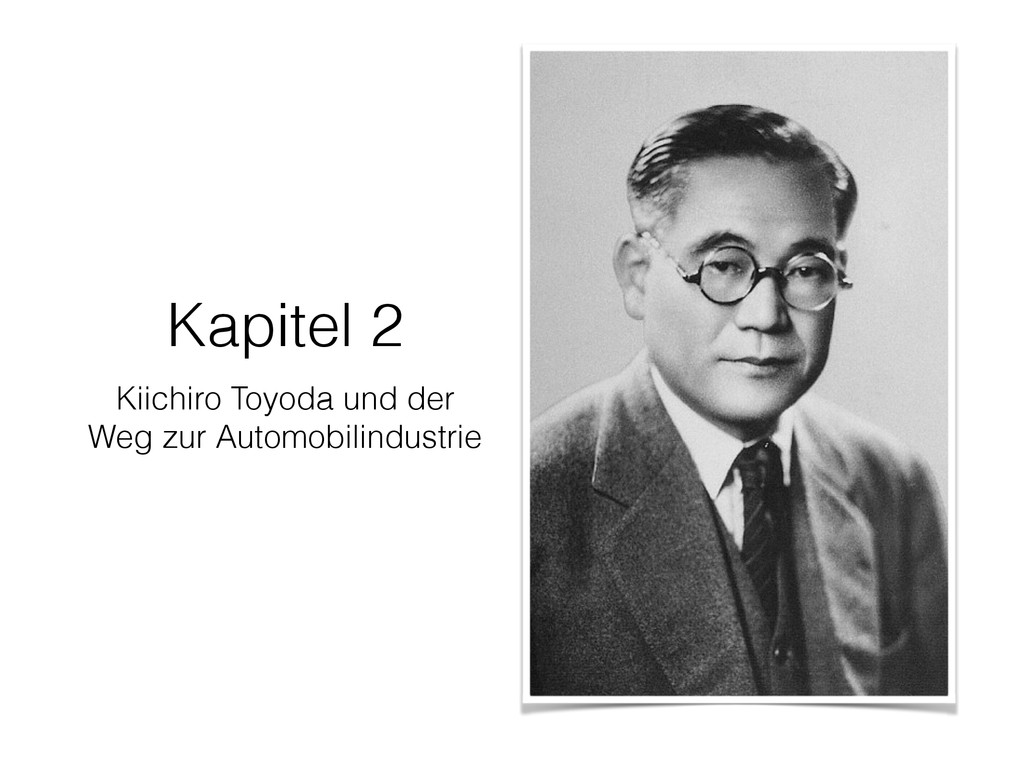 Kapitel 2 Kiichiro Toyoda und der Weg zur Autom...