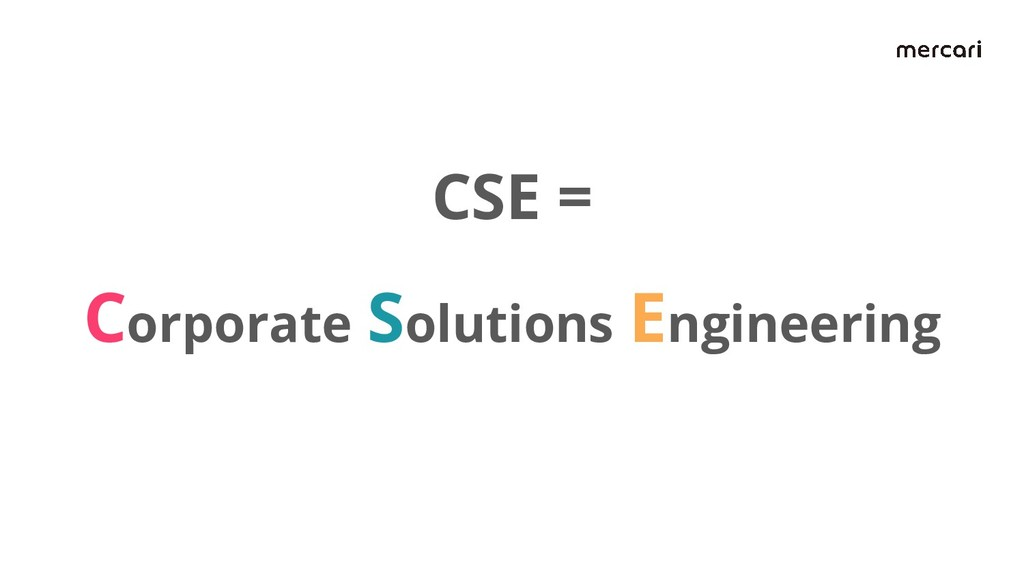 CSE = Corporate Solutions Engineering