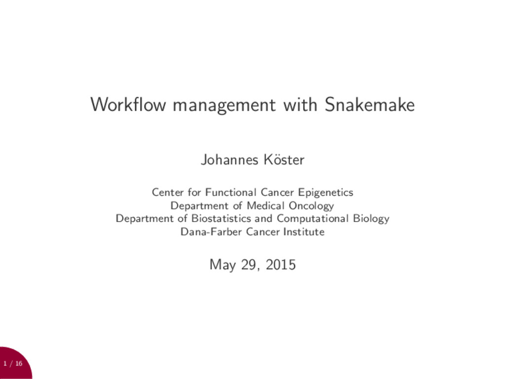 1 / 16 Workflow management with Snakemake Johann...