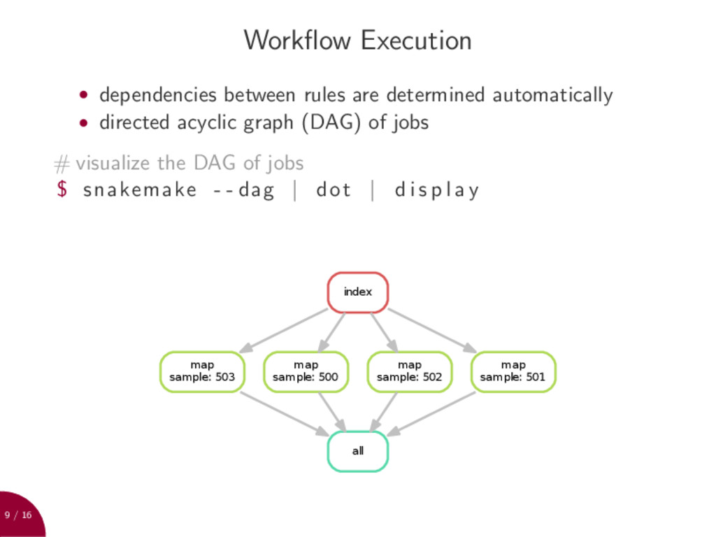 9 / 16 Workflow Execution • dependencies between...
