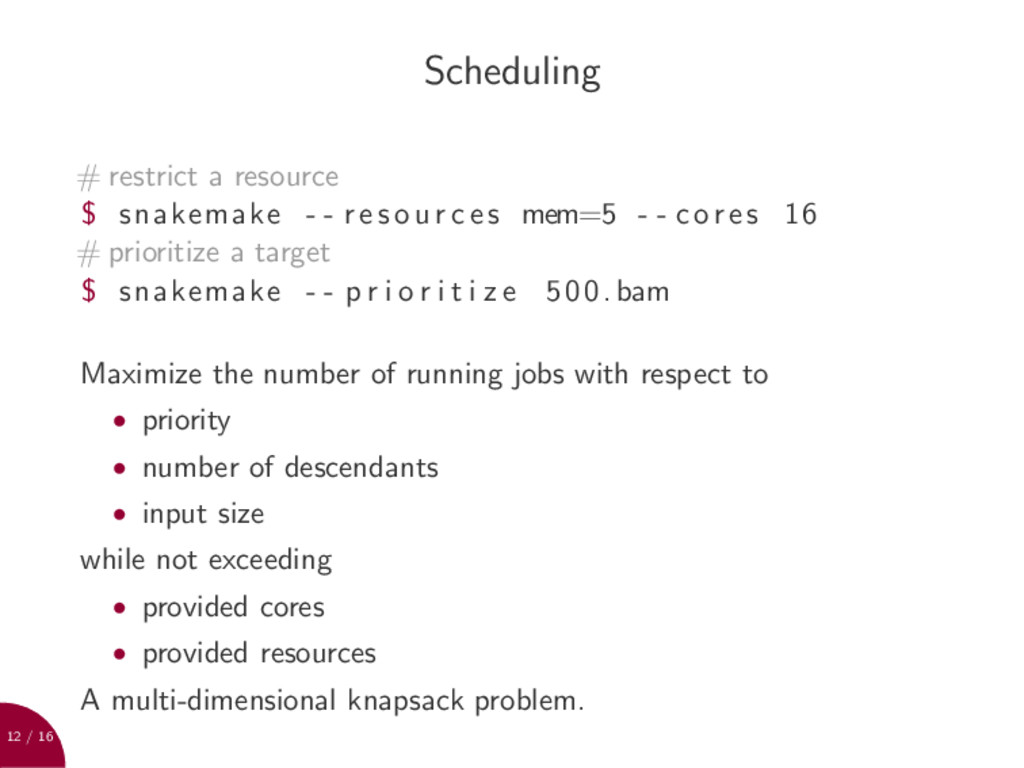 12 / 16 Scheduling # restrict a resource $ snak...