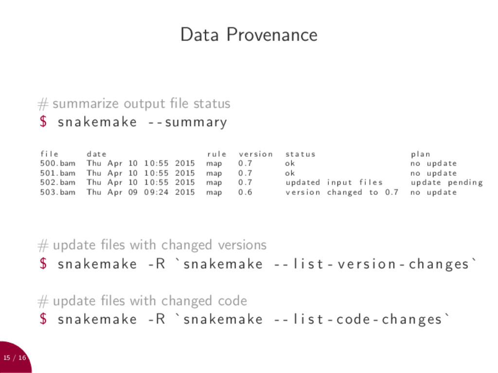 15 / 16 Data Provenance # summarize output file ...