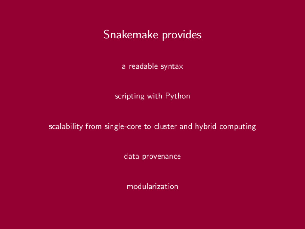 Snakemake provides a readable syntax scripting ...
