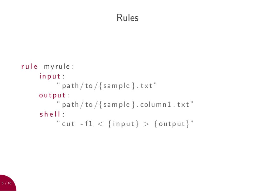 """5 / 16 Rules r u l e myrule : input : """" path / ..."""