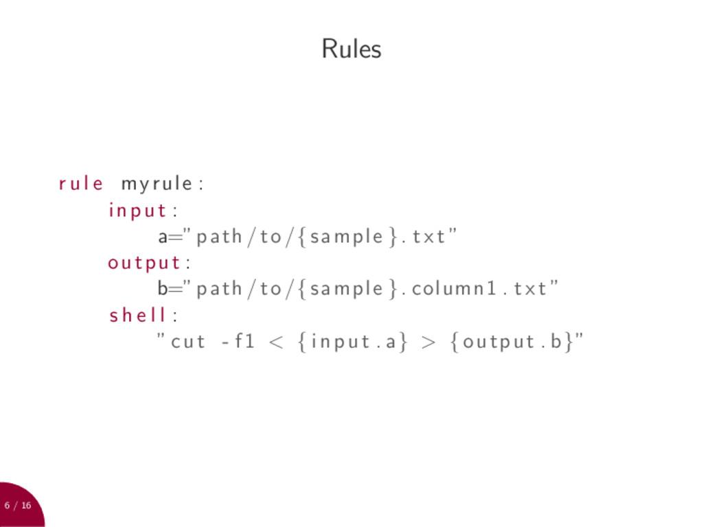 """6 / 16 Rules r u l e myrule : input : a="""" path ..."""