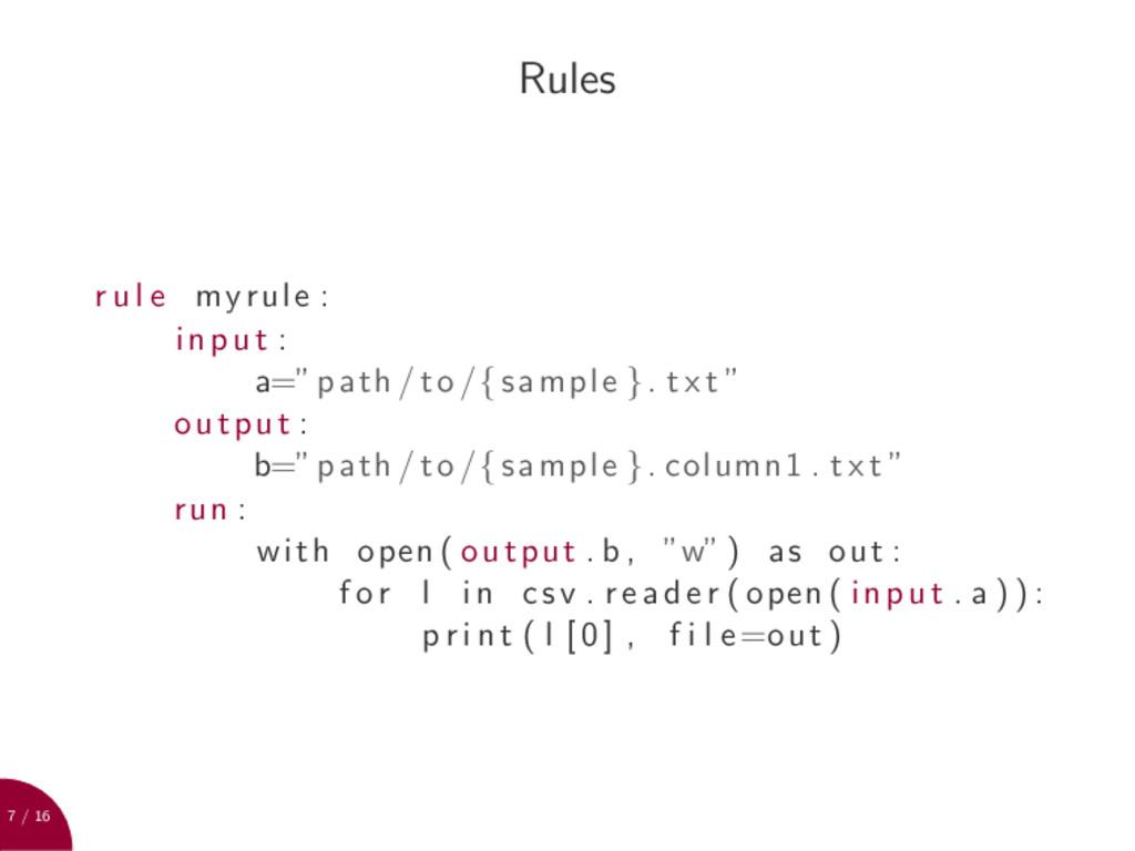 """7 / 16 Rules r u l e myrule : input : a="""" path ..."""