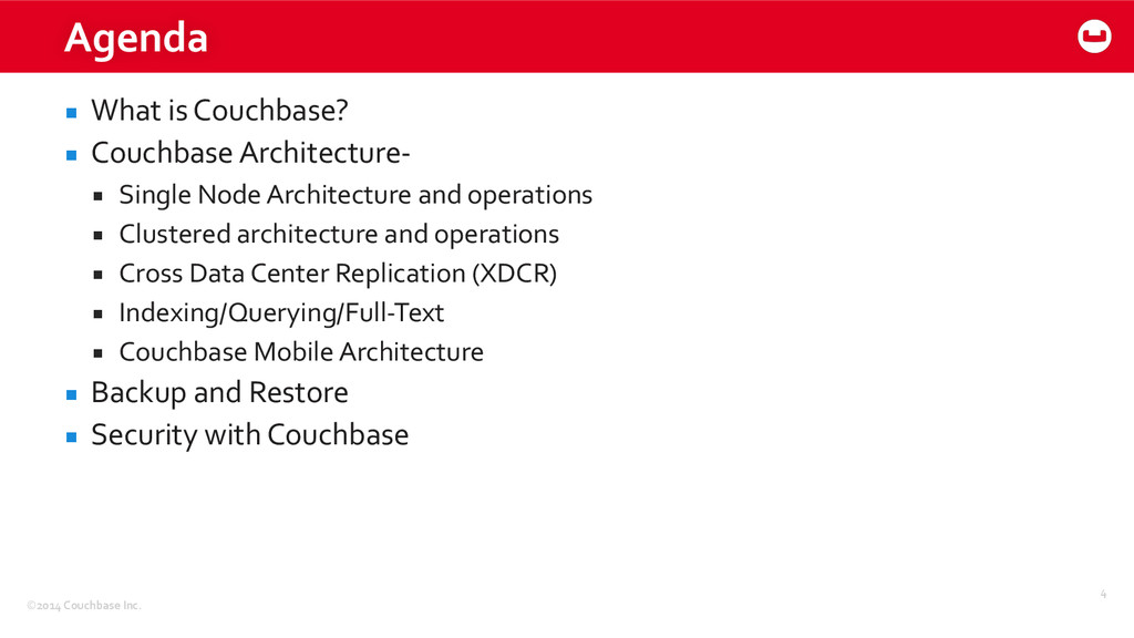 ©2014 Couchbase Inc. Agenda ▪ What is...