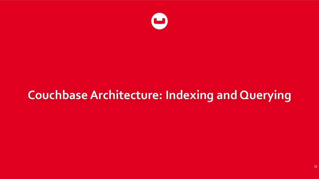 Couchbase Architecture: Indexing and...