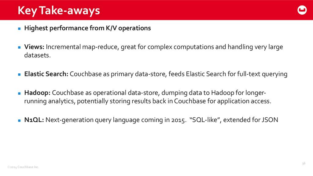 ©2014 Couchbase Inc. Key Take-‐aways ...