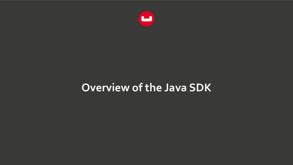 Overview of the Java SDK
