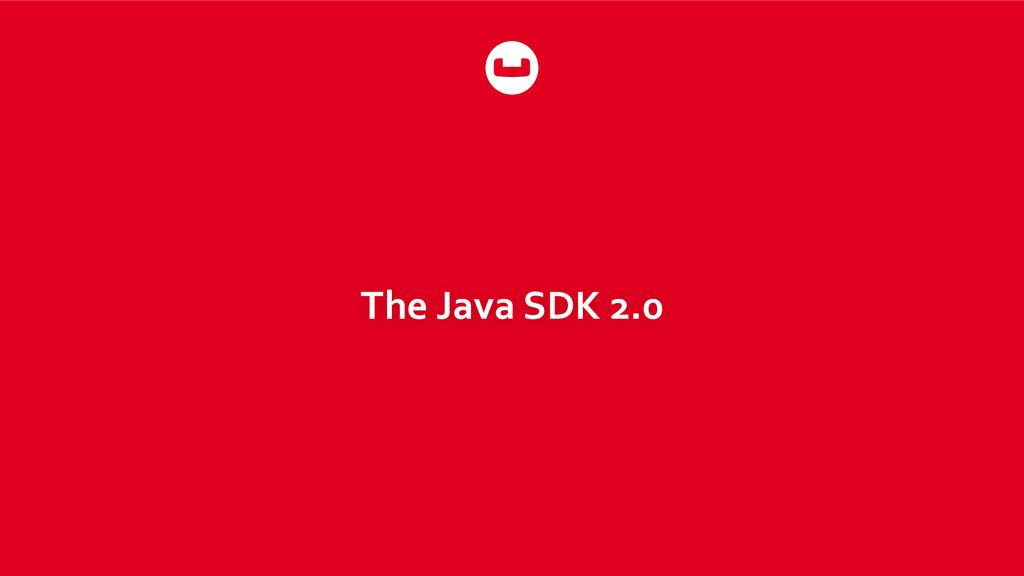 The Java SDK 2.0