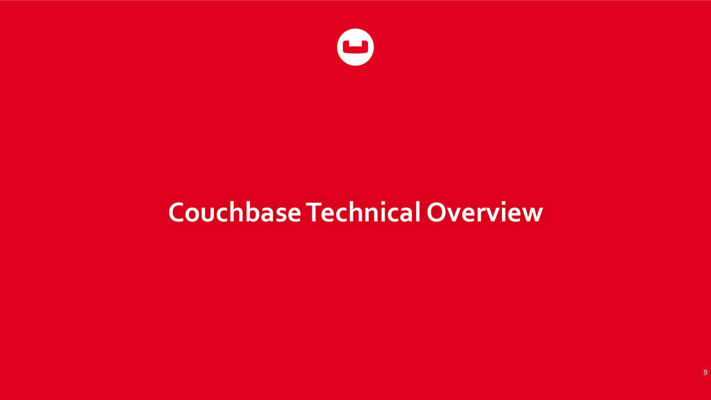Couchbase Technical Overview 9