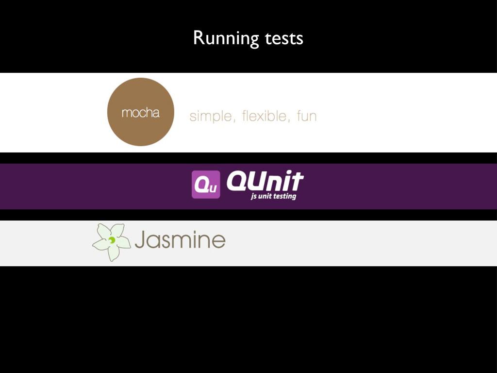 Running tests