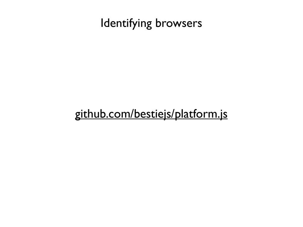 github.com/bestiejs/platform.js Identifying bro...