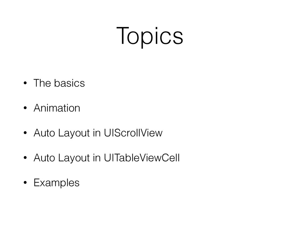 Topics • The basics • Animation • Auto Layout i...
