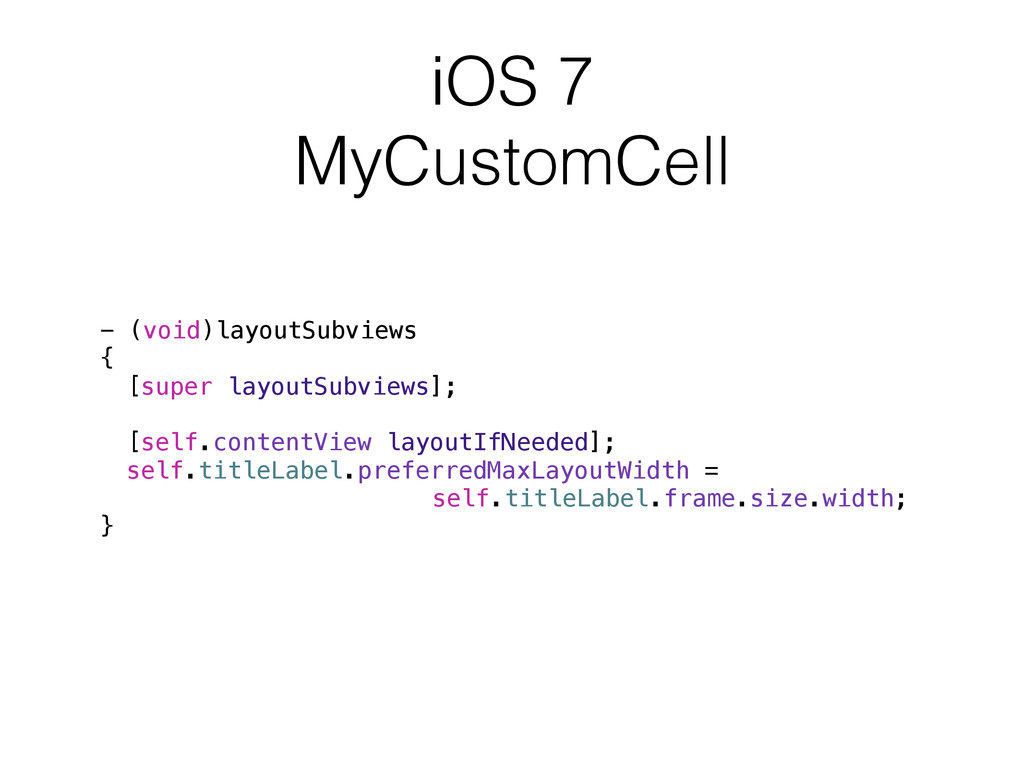 iOS 7 MyCustomCell - (void)layoutSubviews { [su...