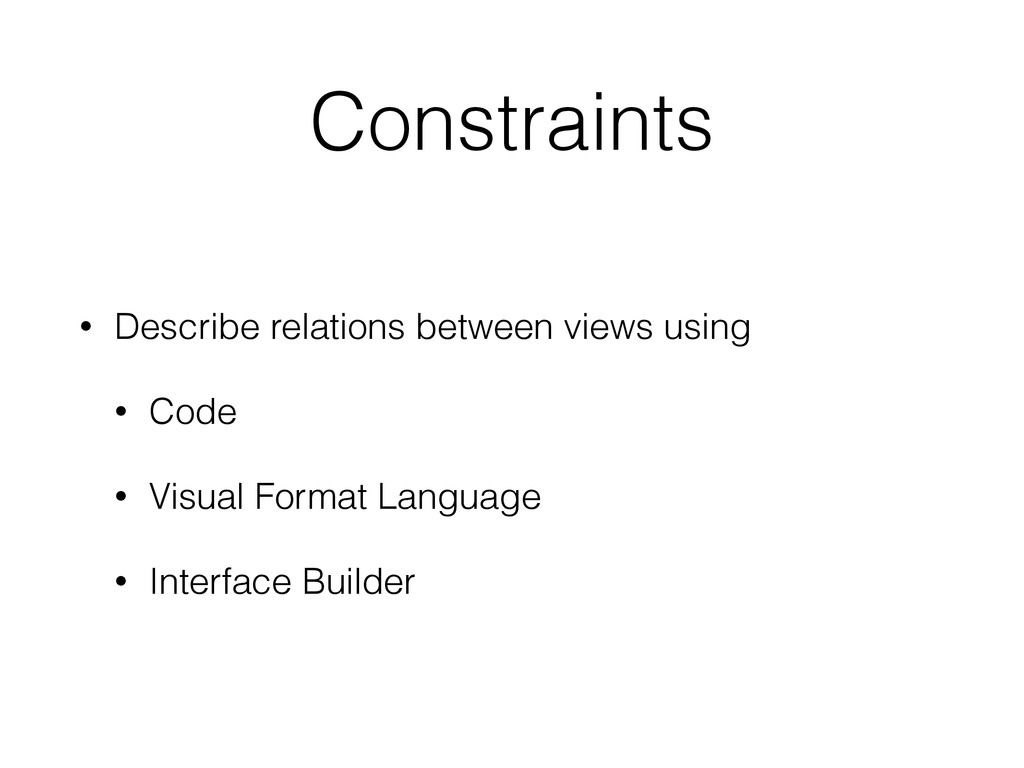 Constraints • Describe relations between views ...