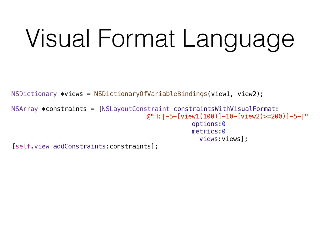 Visual Format Language NSDictionary *views = NS...