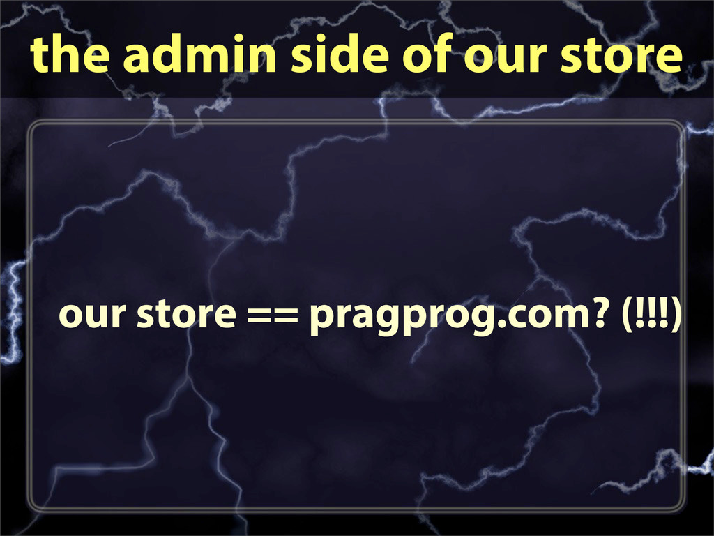 the admin side of our store our store == pragpr...