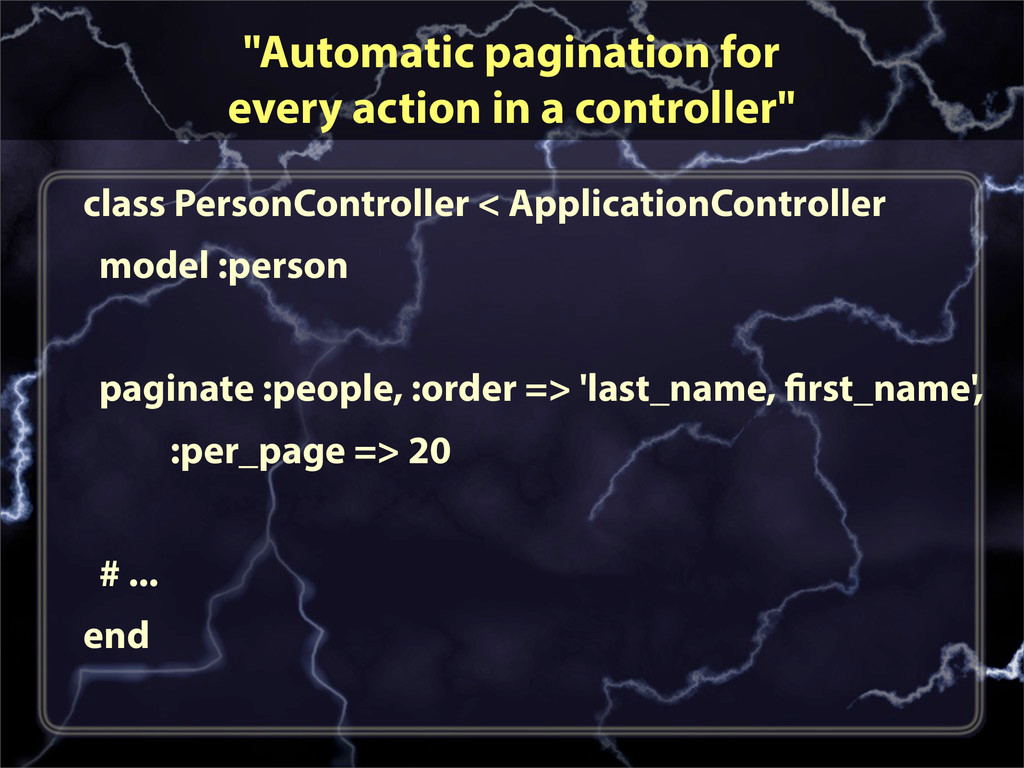 """""""Automatic pagination for every action in a con..."""