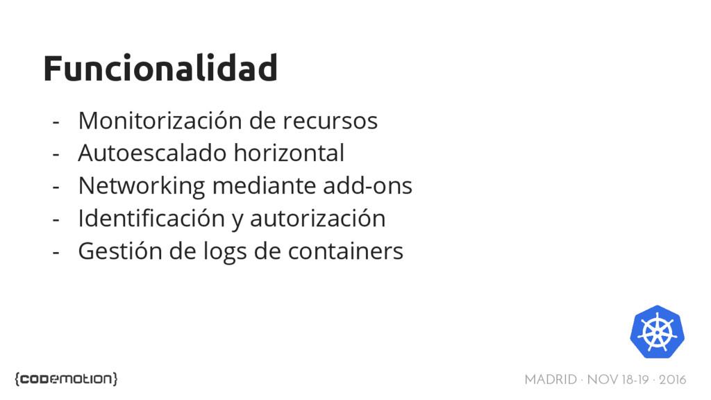 MADRID · NOV 18-19 · 2016 Funcionalidad - Monit...
