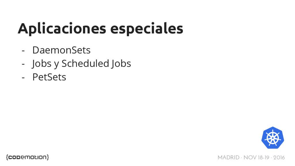 MADRID · NOV 18-19 · 2016 Aplicaciones especial...