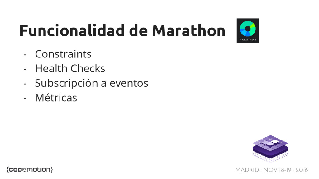 MADRID · NOV 18-19 · 2016 Funcionalidad de Mara...