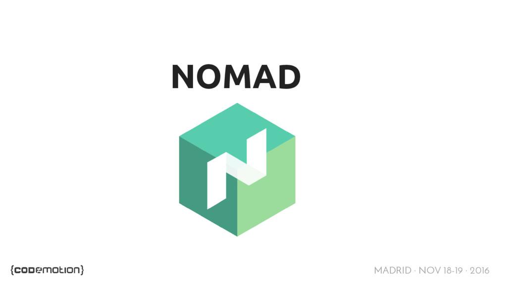 MADRID · NOV 18-19 · 2016 NOMAD