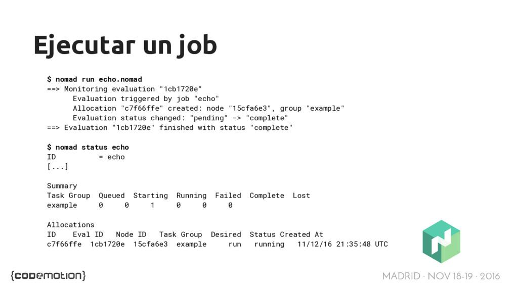 MADRID · NOV 18-19 · 2016 Ejecutar un job $ nom...
