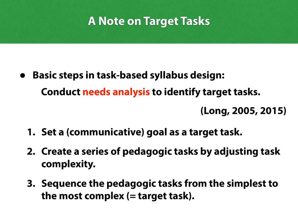 • Basic steps in task-based syllabus design: ...