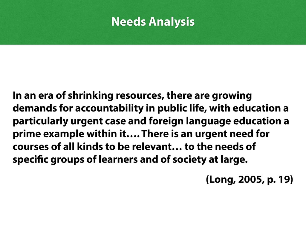 Needs Analysis In an era of shrinking resources...