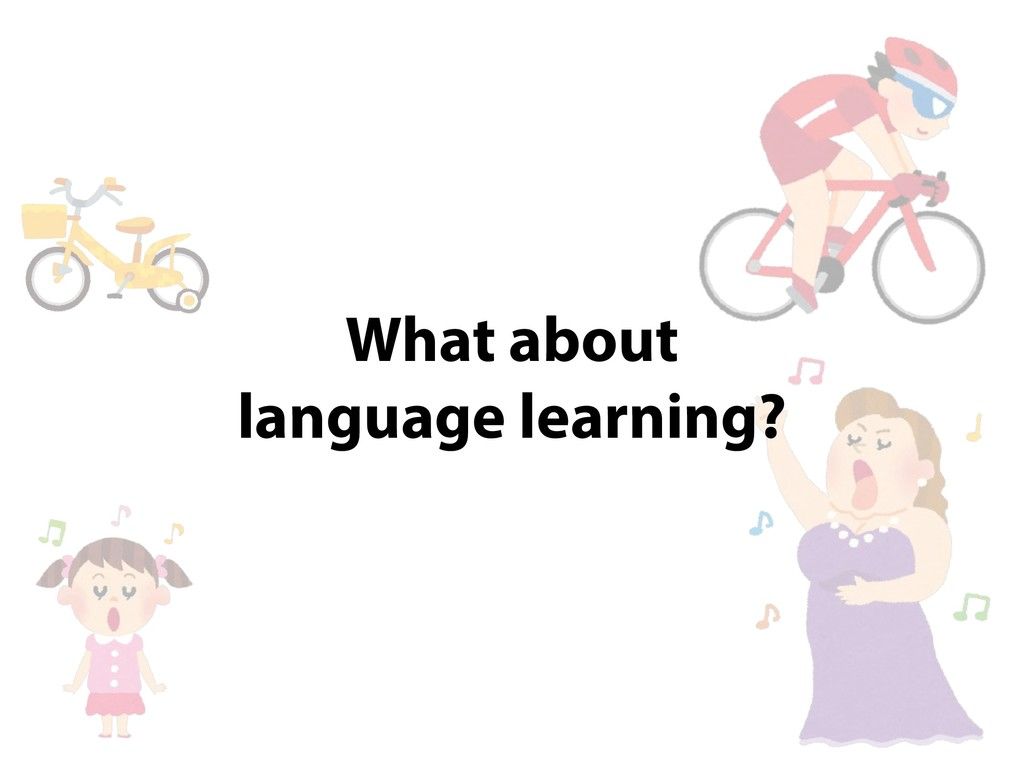 What about language learning?