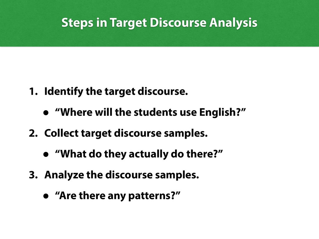 Steps in Target Discourse Analysis 1. Identify ...