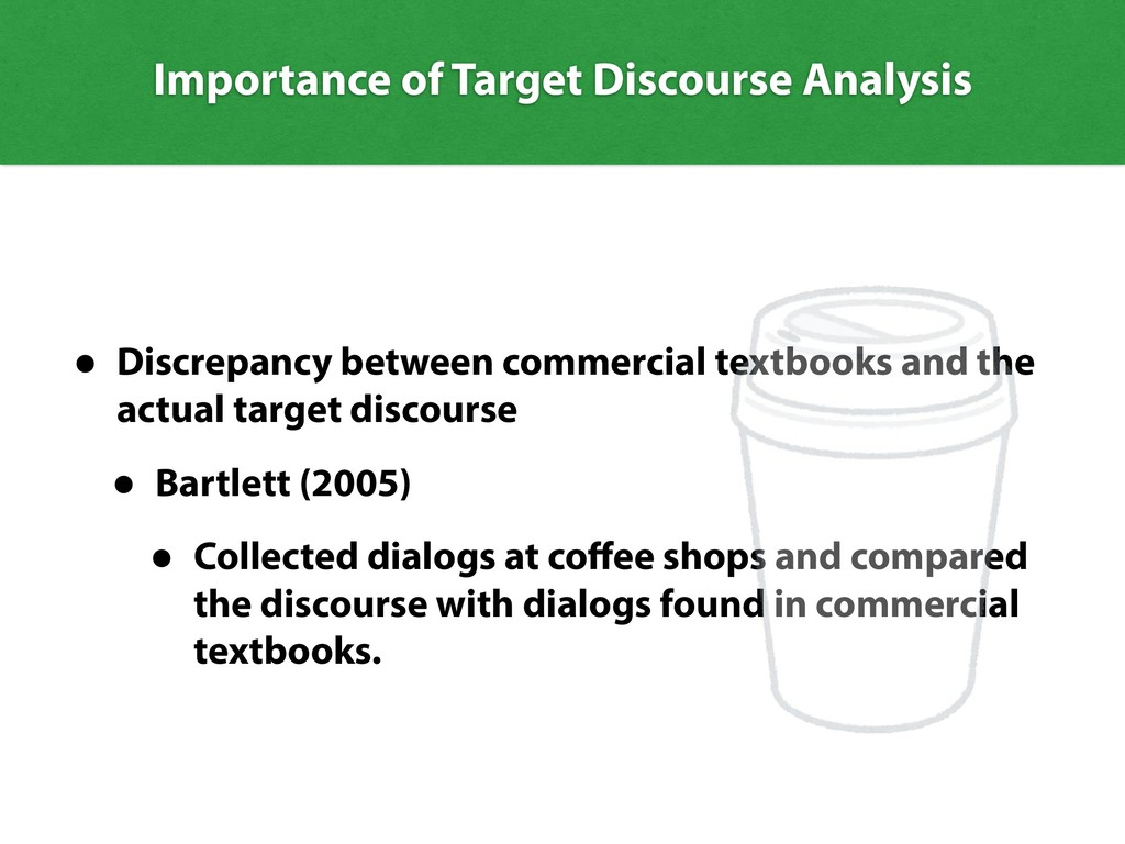 Importance of Target Discourse Analysis • Discr...