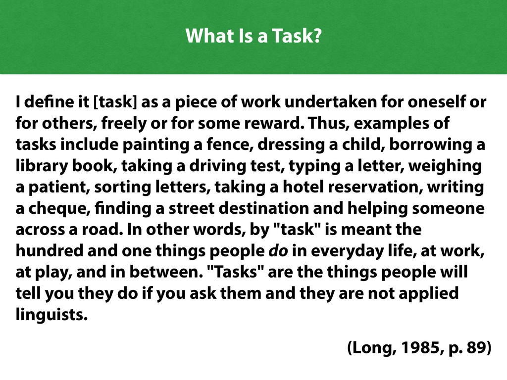 What Is a Task? I define it [task] as a piece o...