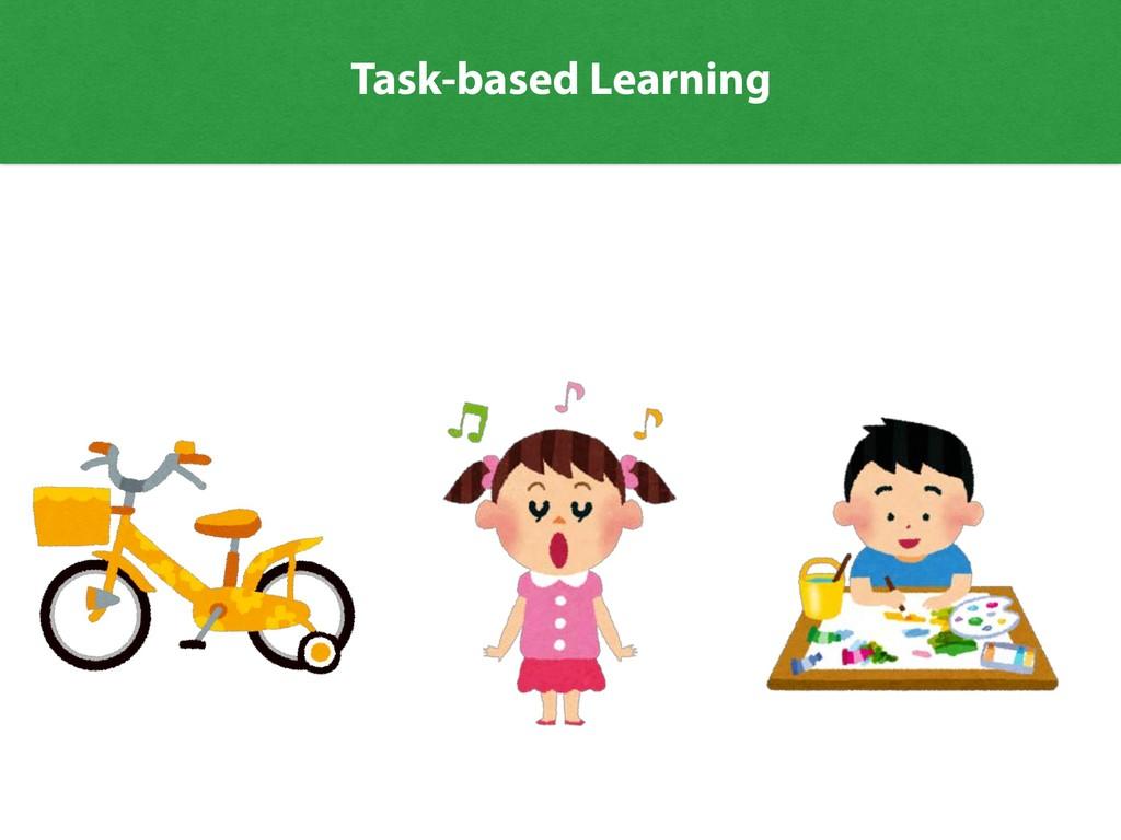Task-based Learning